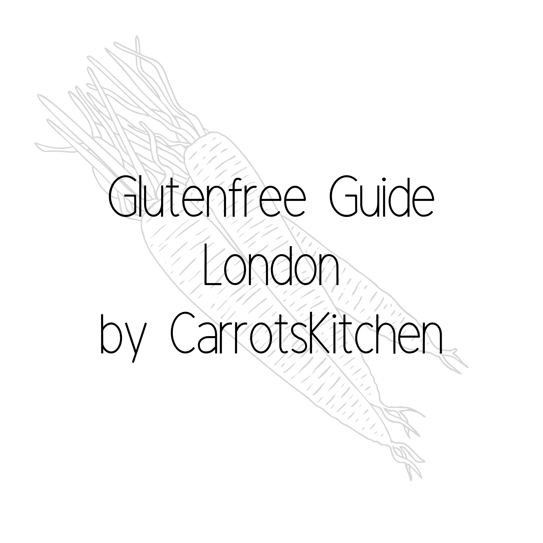 Glutenfree Guide London by CarrotsKitchen